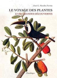 José Eduardo Mendes Ferrão - Le voyage des plantes & les grandes découvertes (XVe-XVIIe siècles).