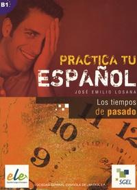 José Emilio Losana - Practica tu Espanol - Los tiempos de pasado.