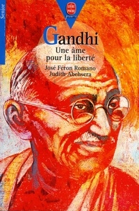 José Féron-Romano et Judith Abehsera - Gandhi - Une âme pour la liberté.