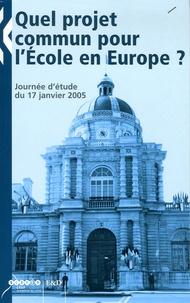 José Fouque et Jean-Richard Cytermann - Quel projet commun pour l'Ecole en Europe ? - Journée d'étude du 17 janvier 2005.