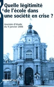 José Fouque et Vincent Troger - Quelle légitimité de l'école dans une société en crise ? - Journée d'étude du 9 janvier 2006.