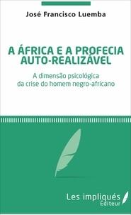 José Francisco Luemba - A africa e a profecia auto realizavel.