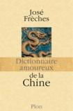 José Frèches - Dictionnaire amoureux de la Chine.