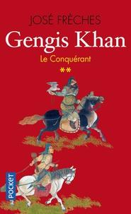 José Frèches - Gengis Khan Tome 2 : Le conquérant.