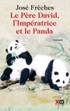 José Frèches - Le père David, l'impératrice et le panda.