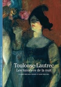 José Frèches et Claire Frèches-Thory - Toulouse-Lautrec - Les lumières de la nuit.