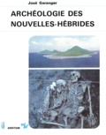 José Garanger - Archéologie des Nouvelles-Hébrides - Contribution à la connaissance des îles du Centre.