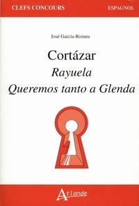 José Garcìa-Romeu - Cortazar : Rayuela Queremos tanto a Glenda.