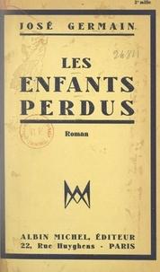 José Germain et Abel Bonnard - Les enfants perdus.