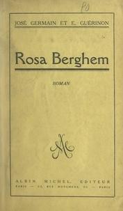 José Germain et Émile Guérinon - Rosa Berghem - Roman d'un prisonnier français en Allemagne.