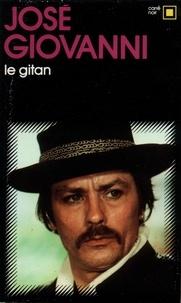 José Giovanni - Le gitan - Histoire de fou.