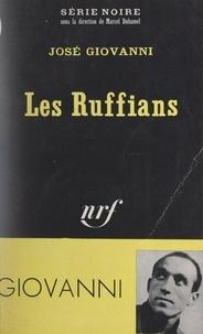 José Giovanni et Marcel Duhamel - Les Ruffians.