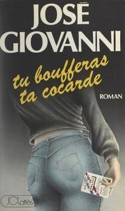 José Giovanni - Tu boufferas ta cocarde.