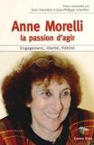 José Gotovitch et Jean-Philippe Schreiber - Anne Morelli : la passion d'agir - Engagement, liberté, fidélité.