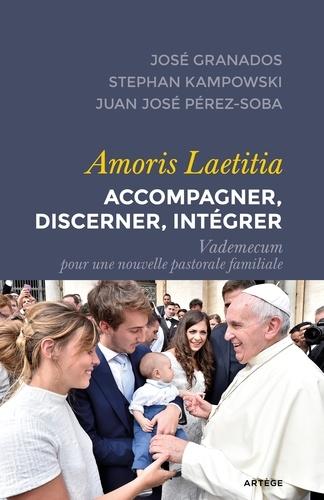 Amoris Laetitia - Accompagner, discerner, intégrer. Vademecum pour une nouvelle pastorale familiale