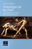 José Granados - Théologie de la chair - Le corps à la charnière de l'histoire du salut.