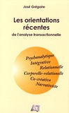 José Grégoire - Les orientations récentes de l'analyse transactionnelle.