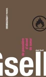 José Gsell - De poussière d'alcool de sueur.