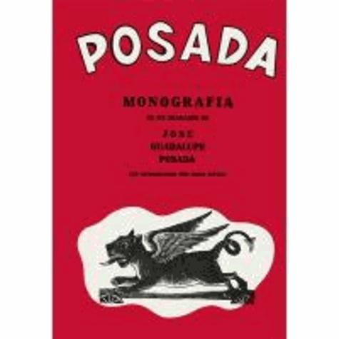 Jose guadalup Posada - Posada monograph (2 ed.) /espagnol.