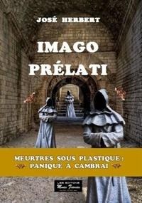 José Herbert - Imago Prélati - Meurtres sous plastique : panique à Cambrai.