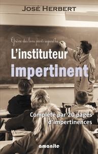 José Herbert - L'instituteur impertinent - Complété par 20 pages d'impertinences.