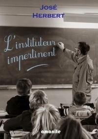 José Herbert - L'instituteur impertinent.