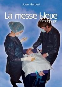 José Herbert - La messe bleue - Témoignage.