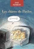 José Herbert - Les chiens de Pavlov - Une vision déjantée de la société.