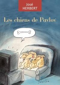 José Herbert - Les chiens de Pavlov.