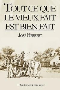 """José Herbert - """"""""Tout ce que le vieux fait est bien fait"""""""" - Un véritable fabliau grivois en prose !."""