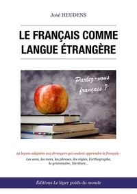 José Heudens - Le français comme langue étrangère - Méthodes, vocabulaire et exercices.