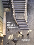 José-Ignacio Linazasoro - Projeter dans le patrimoine.