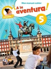 José Inzaurralde et Dolores Vazquez Salvadores - Espagnol 5e A la aventura! - Mon manuel-cahier.