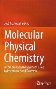 Histoiresdenlire.be Molecular Physical Chemistry - A Computer-based Approach using Mathematica® and Gaussian Image