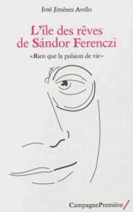 """José Jiménez Avello - L'île des rêves de Sandor Ferenczi - """"Rien que la pulsion de vie""""."""