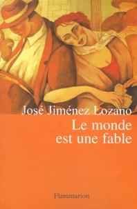 José Jiménez Lozano - Le monde est une fable.
