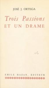 José Jorge Ortega - Trois passions et un drame.