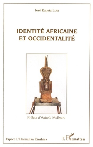 Identité africaine et occidentalité. Une rencontre toujours dialectique