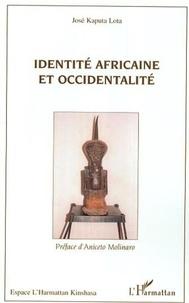 José Kaputa Lota - Identité africaine et occidentalité - Une rencontre toujours dialectique.