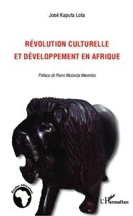 José Kaputa Lota - Révolution culturelle et développement en Afrique.