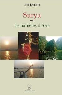 José Labrosse - Surya ou les lumières d'Asie - Recueil de poèmes.