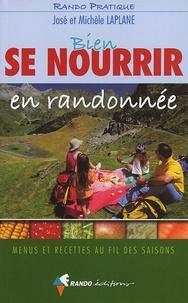 José Laplane et Michèle Laplane - Bien se nourrir en randonnée - Menus et recettes au fil des saisons.