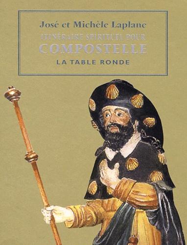 José Laplane et Michèle Laplane - Itinéraire spirituel pour Compostelle.