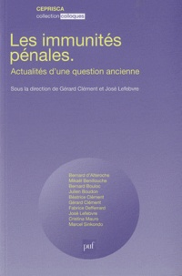 José Lefebvre et Gérard Clément - Les immunités pénales - Actualités d'une question ancienne.