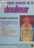 José Lefort et André Passebecq - Traitements naturels de la douleur - Les méthodes analgésiques naturelles et orthobiologiques pour vaincre la douleur physique, sans dépendance ni toxicité.