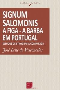 José Leite de Vasconcelos - Signum Salomonis-A Figa-A Barba em Portugal - Estudos de Etnografia Comparada.