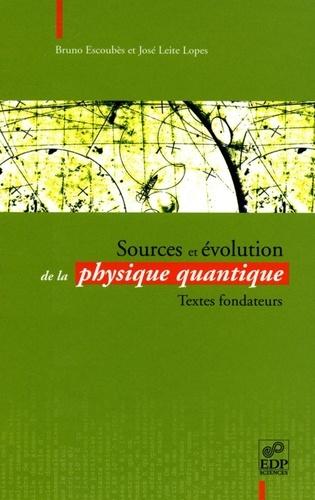 Sources et évolution de la physique quantique. Textes fondateurs