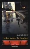 José Lenzini - Faites sauter la banque.