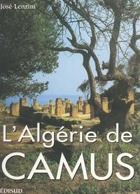 José Lenzini et  Collectif - L'Algérie de Camus.