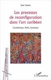 Jose Lewest - Les processus de reconfiguration dans l'art caribéen - Guadeloupe, Haïti, Jamaïque.